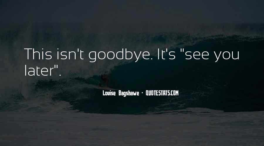 Isn't Goodbye Quotes #49061