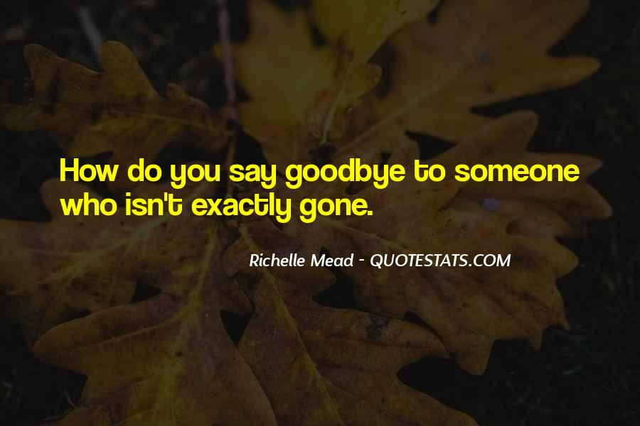 Isn't Goodbye Quotes #686710