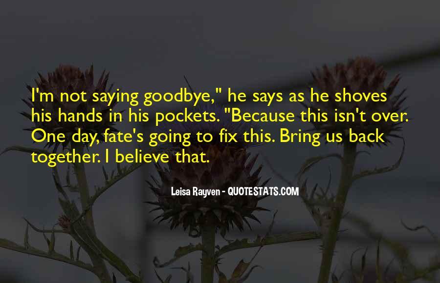 Isn't Goodbye Quotes #765864