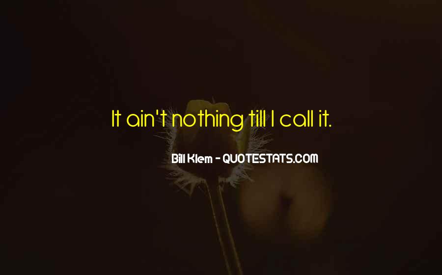 It Ain't Nothing Quotes #736130