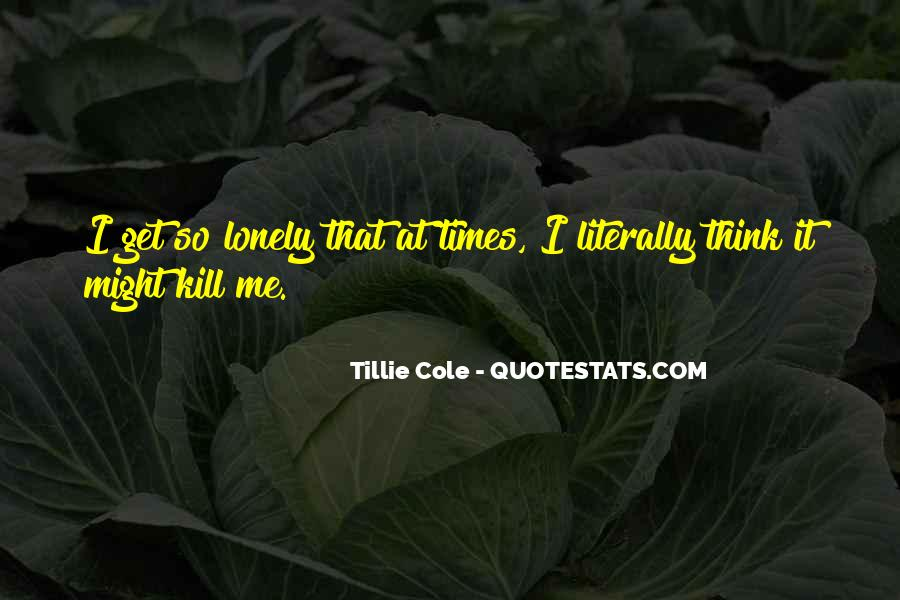 It Gets Lonely Quotes #12160