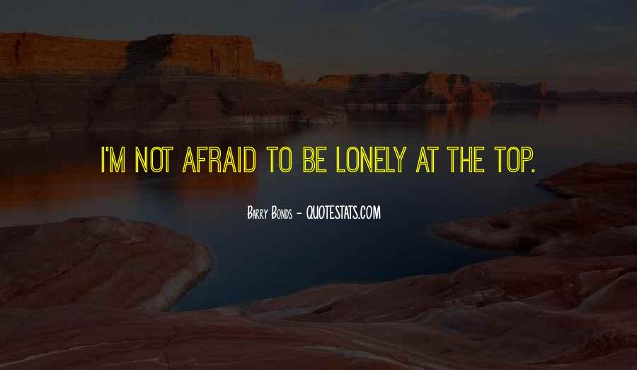 It Gets Lonely Quotes #12208