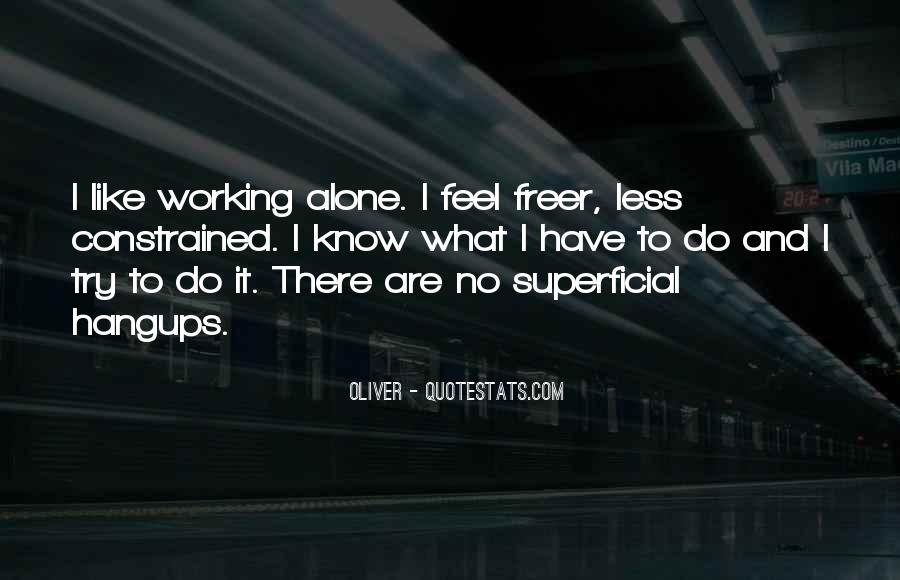 It Gets Lonely Quotes #14947