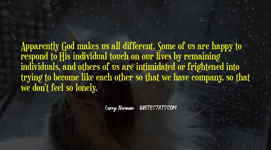 It Gets Lonely Quotes #21180