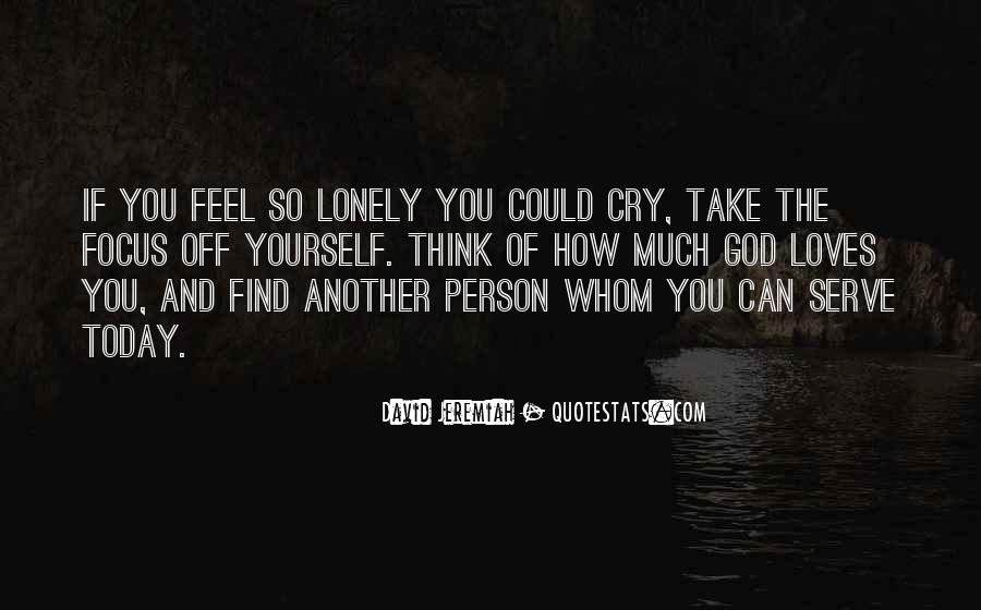 It Gets Lonely Quotes #23465