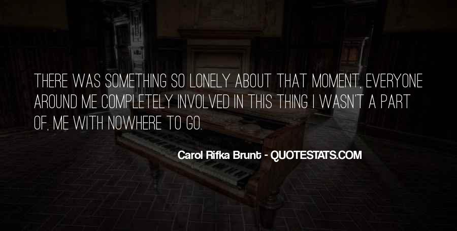 It Gets Lonely Quotes #23581