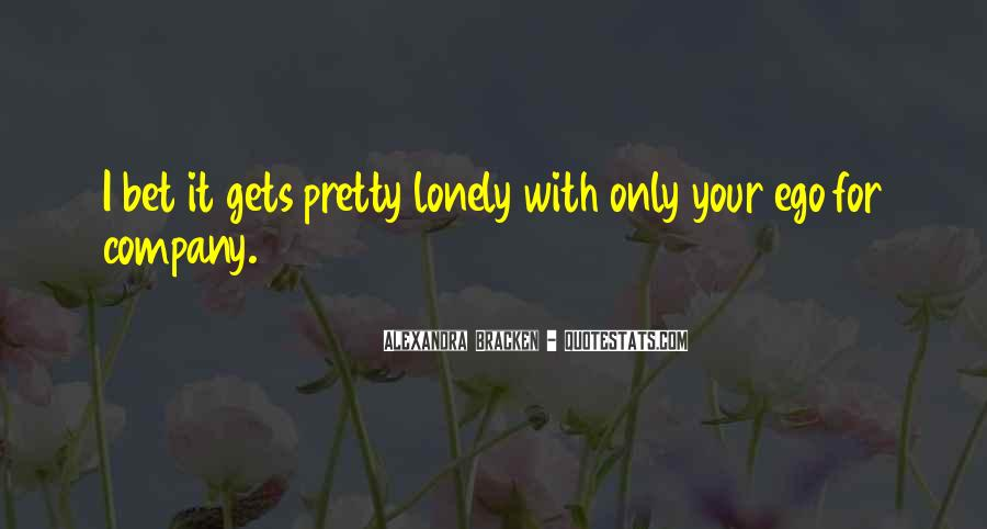 It Gets Lonely Quotes #300086