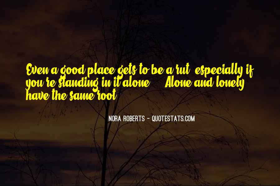 It Gets Lonely Quotes #319050