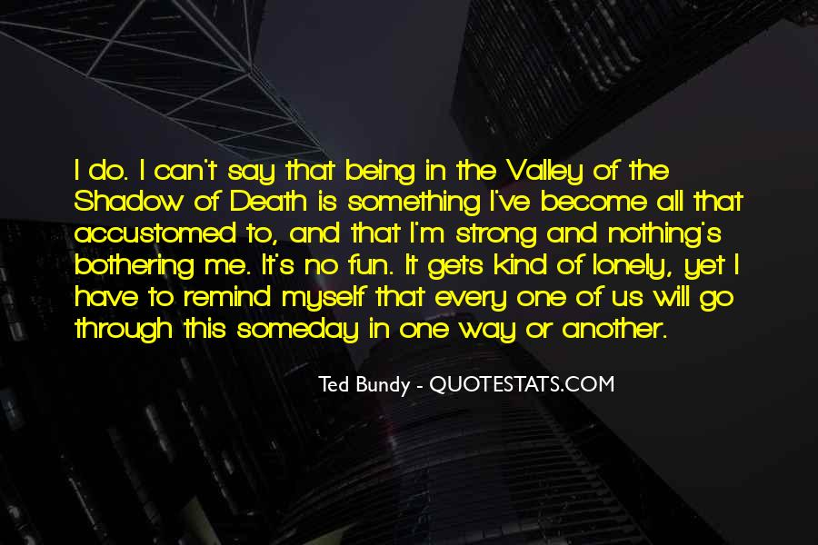 It Gets Lonely Quotes #792862