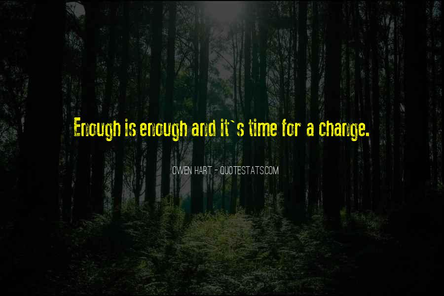 It Is Time For Change Quotes #182296