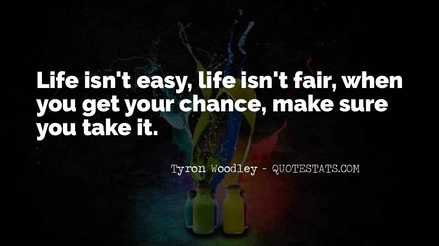 It Isn't Easy Quotes #267564