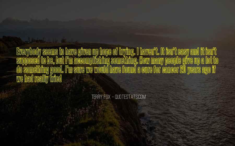 It Isn't Easy Quotes #38759