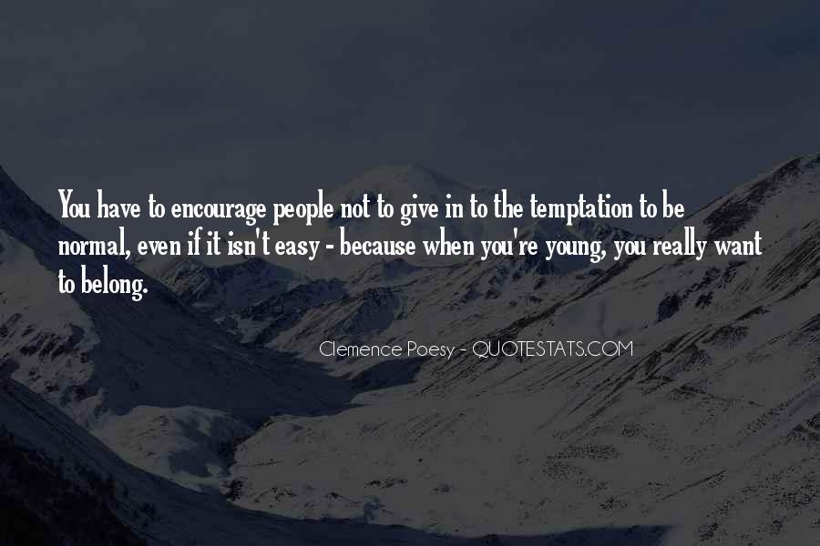 It Isn't Easy Quotes #438696