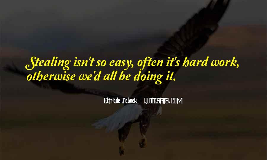 It Isn't Easy Quotes #614867