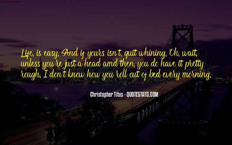 It Isn't Easy Quotes #88741