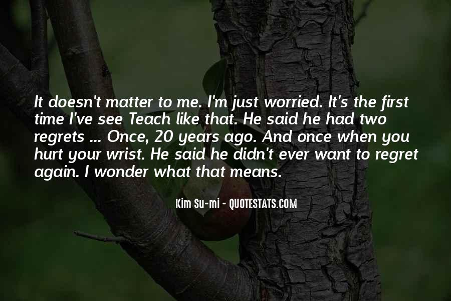 It Just Doesn Matter Quotes #195212