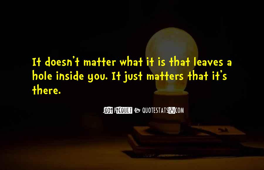It Just Doesn Matter Quotes #219461