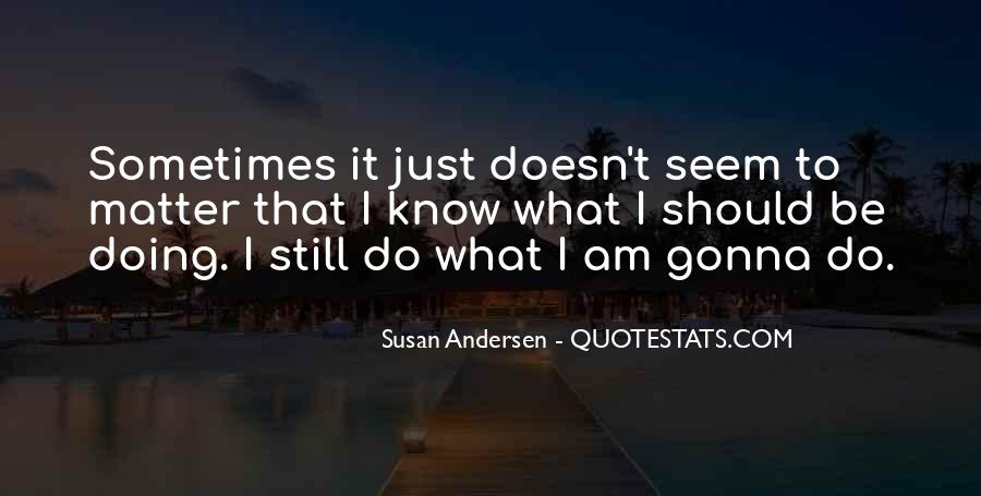 It Just Doesn Matter Quotes #312526