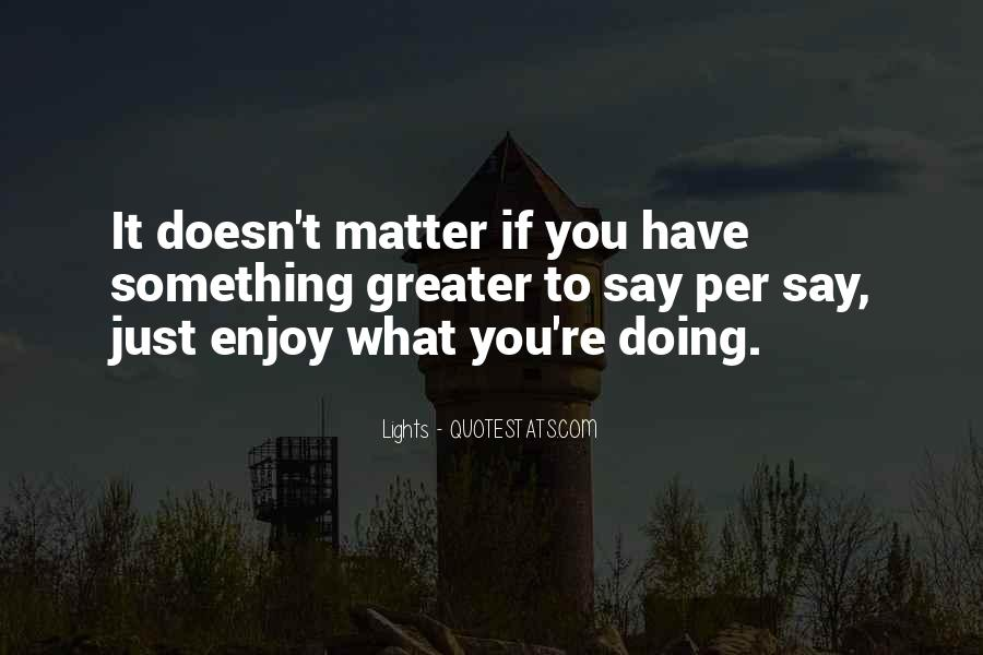 It Just Doesn Matter Quotes #46820