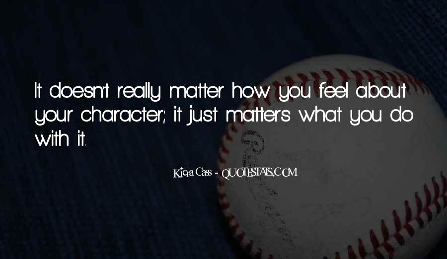 It Just Doesn Matter Quotes #469450