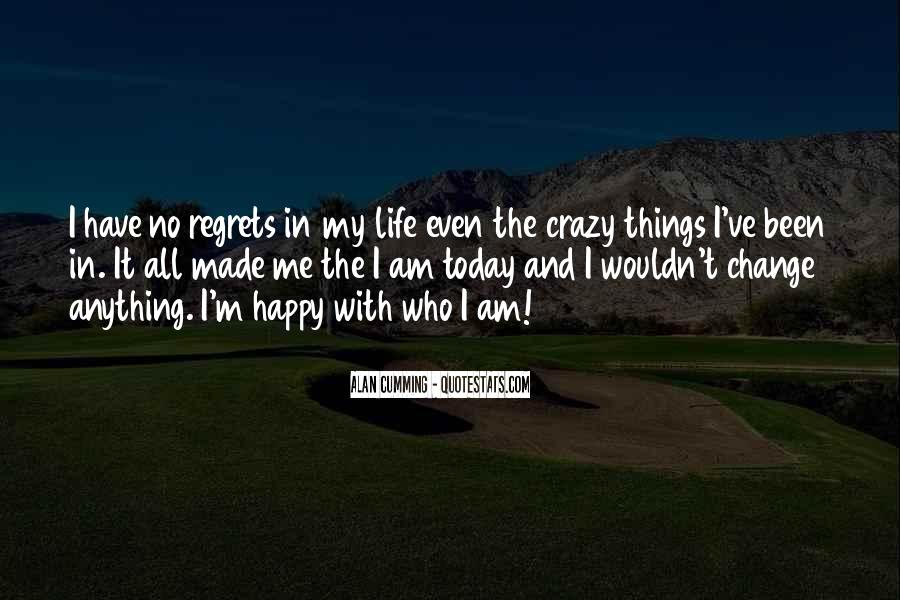 It Made Me Who I Am Today Quotes #1264440