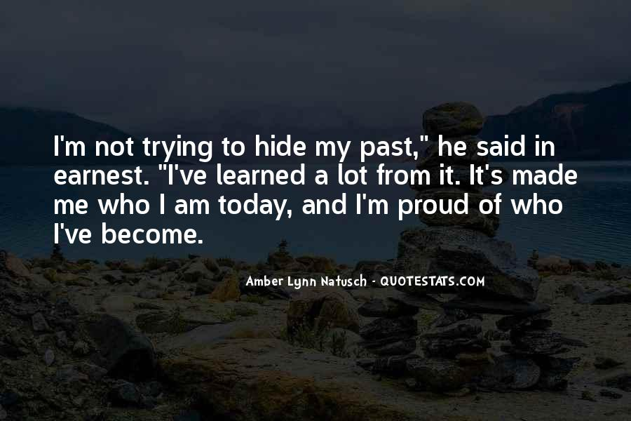 It Made Me Who I Am Today Quotes #709260