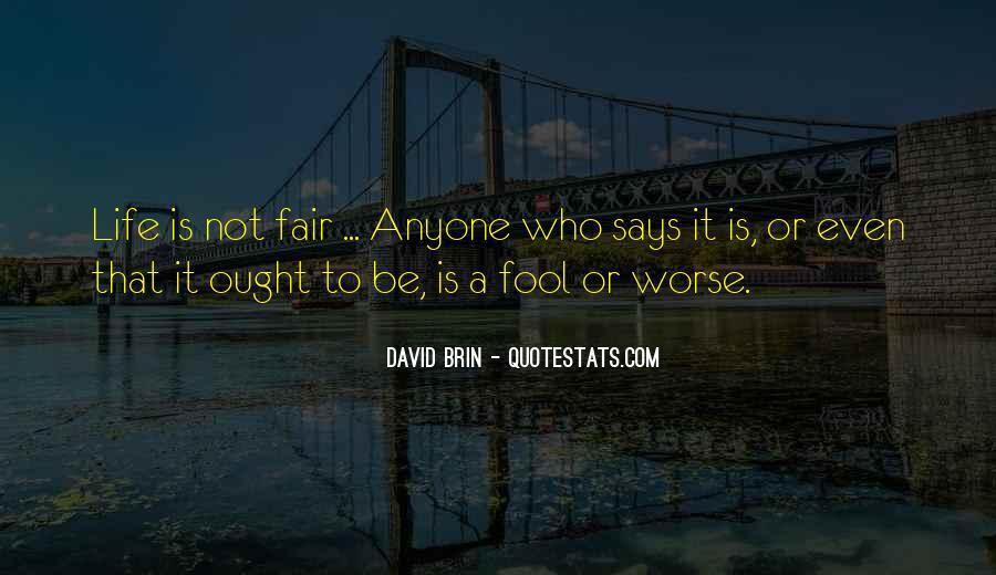 It Not Fair Quotes #115565