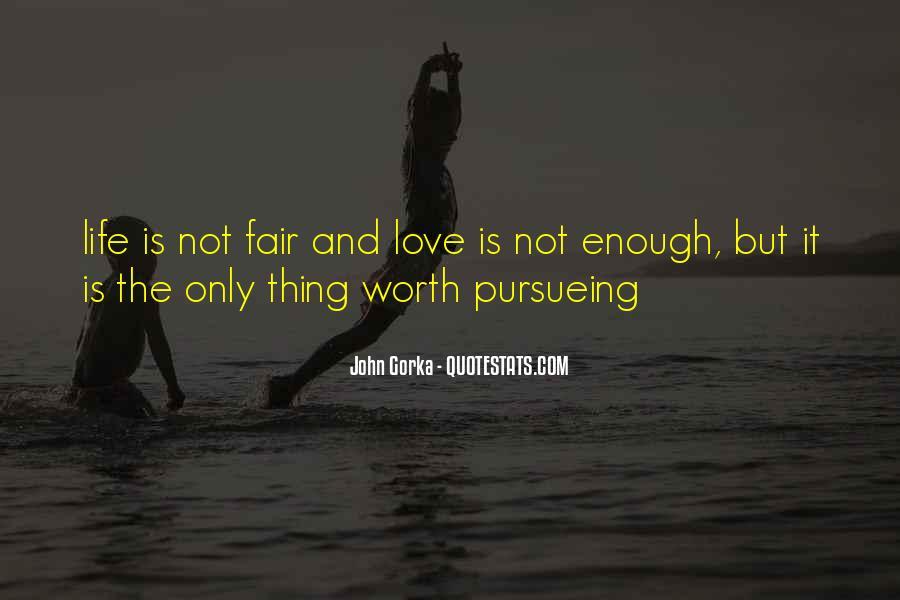 It Not Fair Quotes #166335
