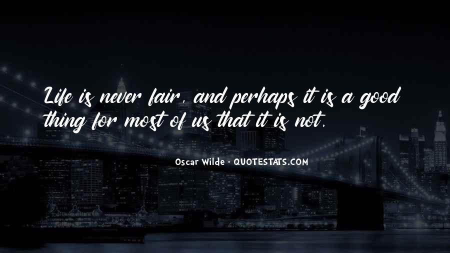 It Not Fair Quotes #215540