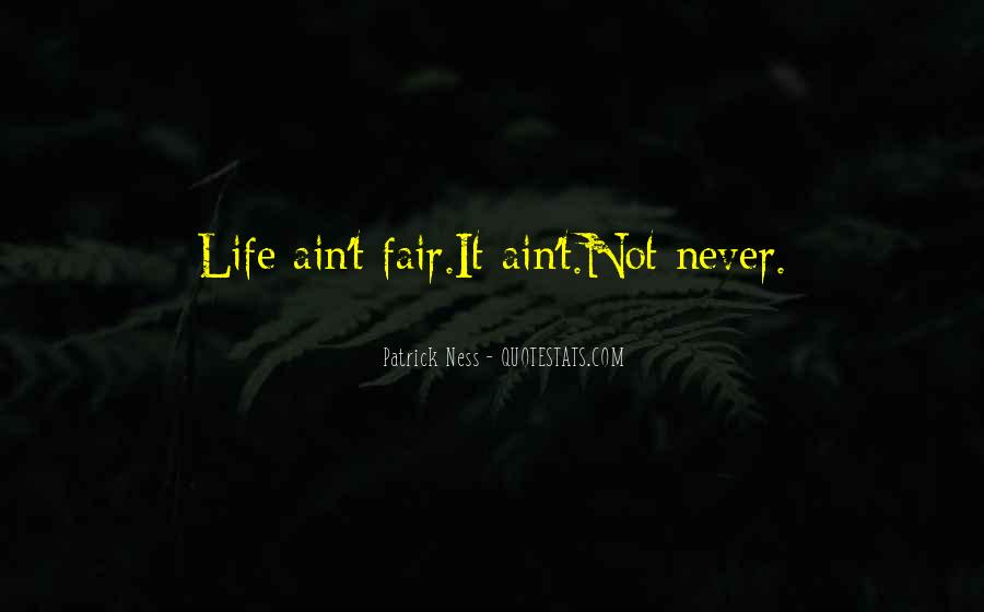 It Not Fair Quotes #226437