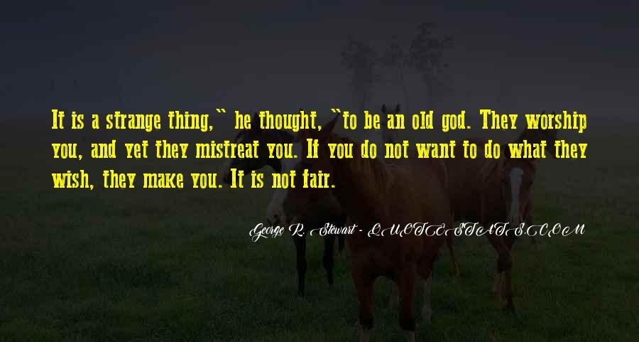 It Not Fair Quotes #291625