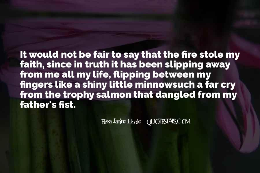 It Not Fair Quotes #298924