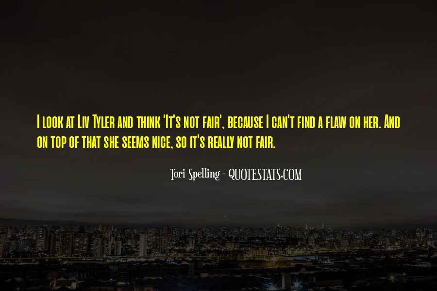 It Not Fair Quotes #304879