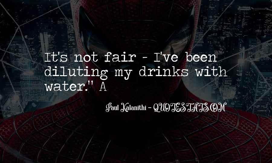 It Not Fair Quotes #87150