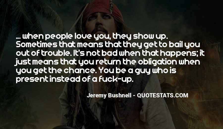 It Not Love Quotes #8418
