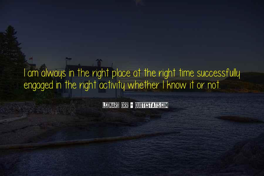 Top 100 It Not The Right Time Quotes Famous Quotes Sayings About