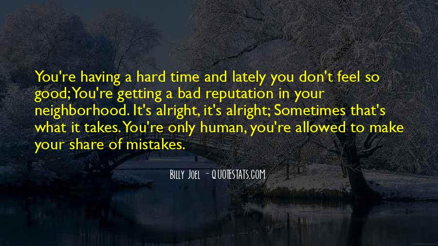 It Only Takes One Mistake Quotes #406963