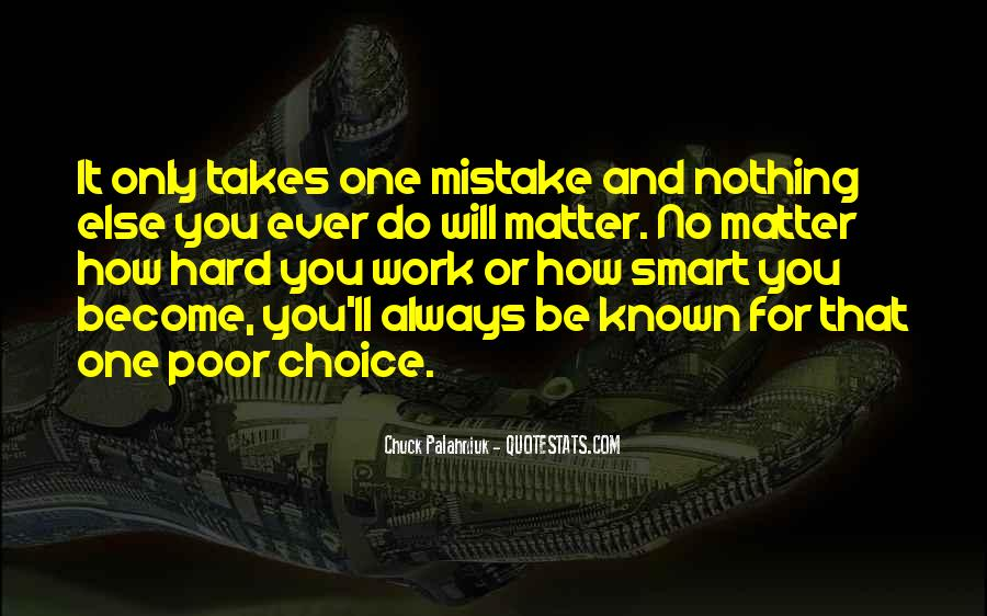 It Only Takes One Mistake Quotes #905797