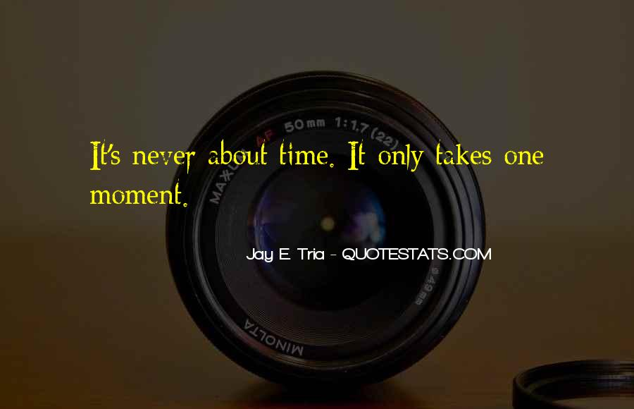It Only Takes One Quotes #1090166