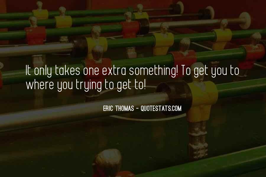 It Only Takes One Quotes #597069