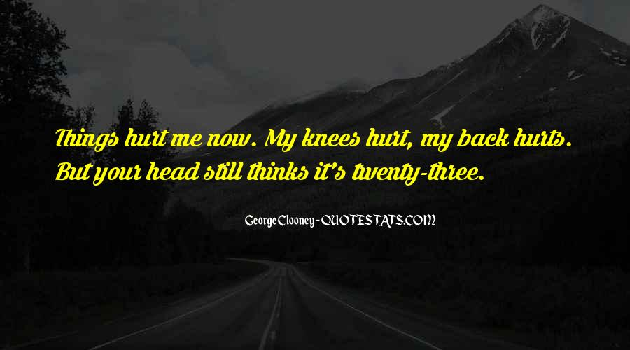 It Still Hurts Me Quotes #1540647