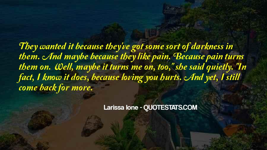 It Still Hurts Me Quotes #1650567