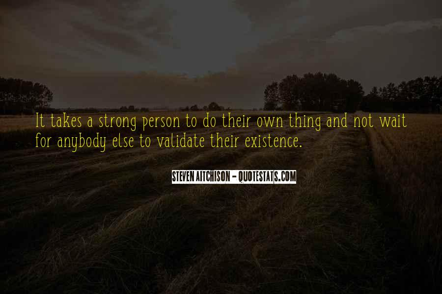 It Takes A Strong Person Quotes #789030