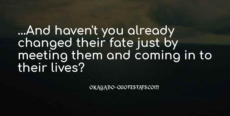 It Was Fate Meeting You Quotes #1770872