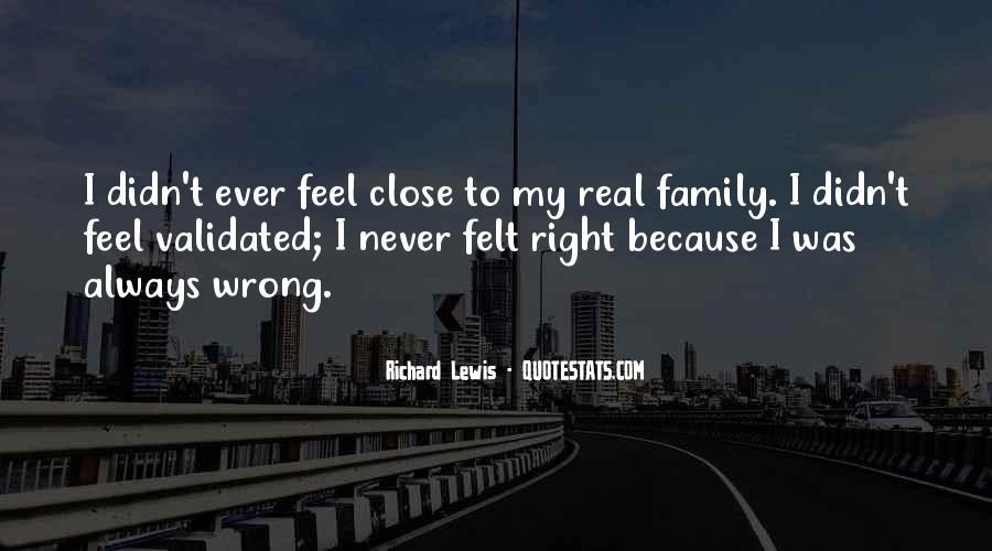 It Was Wrong But It Felt So Right Quotes #992510
