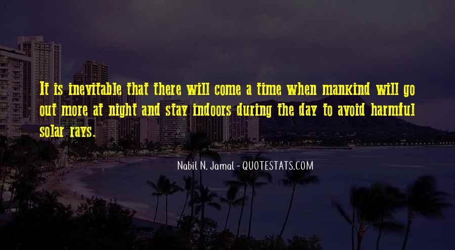 It Will Come A Time Quotes #1155101