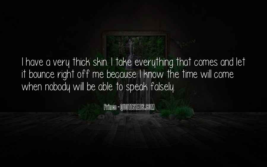 It Will Come A Time Quotes #1321752
