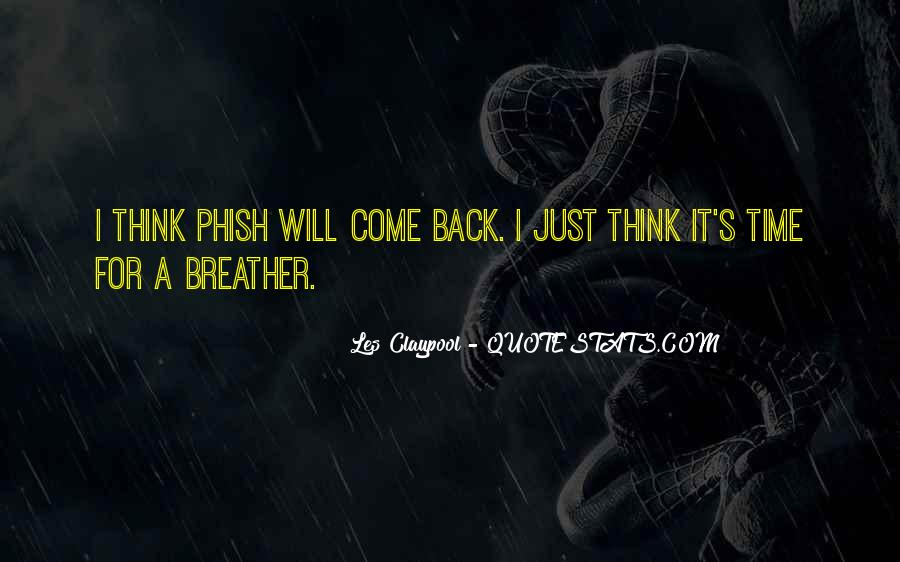 It Will Come A Time Quotes #66923