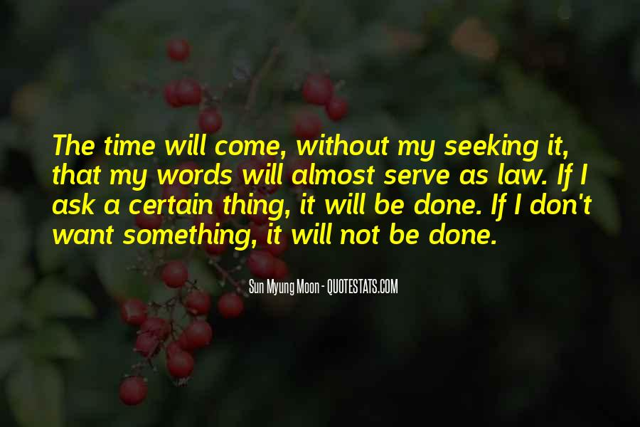 It Will Come A Time Quotes #967285