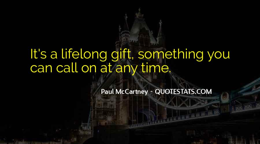 It's A Gift Quotes #350614